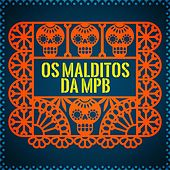 Os malditos da MPB de Various Artists