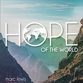 Hope of the World de Marc Lewis