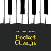 Pocket Change by The Clever Compass