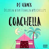Coachella (feat. DeLorean, Kam Franklin & Mitchelle'l) de DJ Hawk