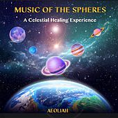 Music of the Spheres: A Celestial Healing Experience de Aeoliah