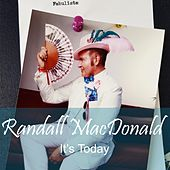 It's Today by Randall MacDonald
