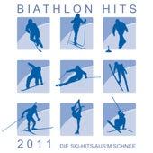 Biathlon Hits 2011! Die Ski-Hits aus'm Schnee! by Various Artists