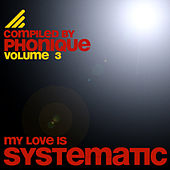 My Love Is Systematic Vol. 3 by Various Artists