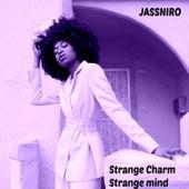 Strange Charm Strange Mind de Jassniro