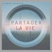 Partager La Vie von Piarin Flagolé