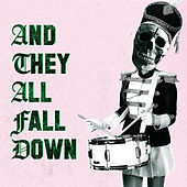 And They All Fall Down by Saint Agnes