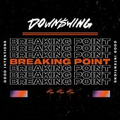 Breaking Point de Downswing