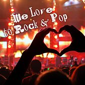 We Love to Rock & Pop by Various Artists