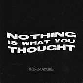 Nothing Is What You Thought de Hansel
