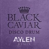 Disco Drum (Aylen Remix) by Black Caviar