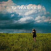 Where You Are At by T. J. Walker