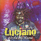 Write My Name by Luciano