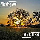 Missing You by Alex Rothwell