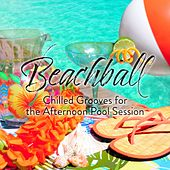 Beachball: Chilled Grooves for the Afternoon Pool Session van Various Artists