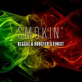 Smokin': Reggae & Dubstep's Finest by Various Artists