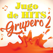 Jugo De Hits Grupero Vol. 2 de Various Artists
