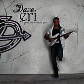 Eri (I Can't Live Without You) von Dave