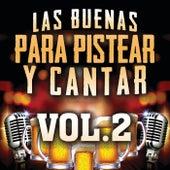 Las Buenas Para Pistear Y Cantar Vol. 2 de Various Artists