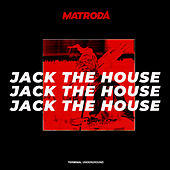 Jack the House de Matroda