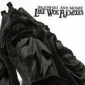 Like Woe Remixes by Brzowski