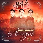 Simplemente Amigos by Nueva Rebeldía