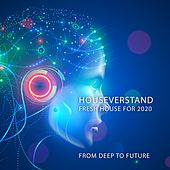 Houseverstand: Fresh House for 2020 - From Deep to Future di Various Artists