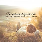 Tiefenentspannt: Chilled Vibes for Your Innner Peace de Various Artists