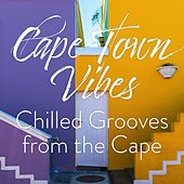 Cape Town Vibes: Chilled Grooves from the Cape van Various Artists