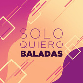Solo quiero baladas de Various Artists