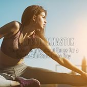 Morgengymnastik: Early Morning Workout Tunes for a Successful Start in the Day de Various Artists