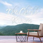 The Chill Room (Perfect for Your Lounging) by Various Artists