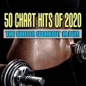 50 Chart Hits of 2020: The Winter Workout Album de Various Artists