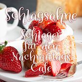 Schlagsahne: Schlager für den Nachmittags Cafe de Various Artists