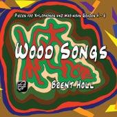 Wood Songs von Brent Holl