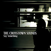 Say Something de The Crosstown Sounds