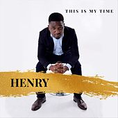 This Is My Time by Henry