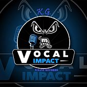 Vocal Impact by K.G.