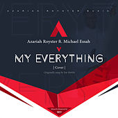 My Everything by Azariah Royster