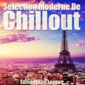 Sélection Moderne De Chillout (Édition Extra Longue) by Various Artists