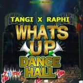 Whats Up Dancehall de Raphi