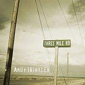 Three Mile Rd von Andy Trinkler