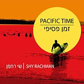 Pacific Time von Shy Rachman