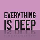 Everything Is Deep di Various Artists