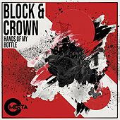 Hands of My Bottle by Block and Crown
