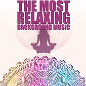 The Most Relaxing Background Music (Chillout for Hotels, Aperitif & Spa) by Various Artists