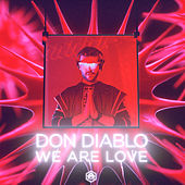 We Are Love von Don Diablo
