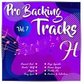 Pro Backing Tracks H, Vol. 7 - Karaoke Version Originally Performed By Various Artists by Pop Music Workshop