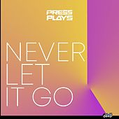 Never Let It Go de PressPlays