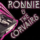 Ronnie and the Corvairs by Ronnie and the Corvairs